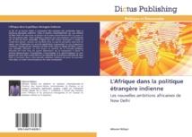 Afrique-Inde : Un livre pour jeter la lumière sur les ambitions africaines de New Delhi