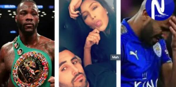 Riyad Mahrez fou de rage après que le boxeur Deontay Wilder a dragué sa femme